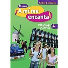 El nuevo A mi me encanta 2e année - Espagnol - Cahier d'activités - Edition 2013
