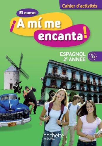 El nuevo A mi me encanta 2e année - Espagnol - Cahier d'activités - Edition 2013 (A mi me encanta collège)