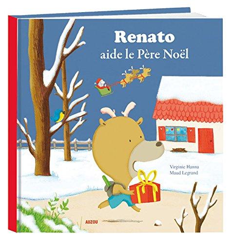 Renato aide le Père Noël (Coll. Mes Grands Albums) par Virginie Hanna