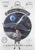 Le château des étoiles, Tome 4 : Les naufragés du ...