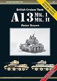 British Cruiser Tank A13 Mk. I & Mk. II (Armor PhotoHistory)