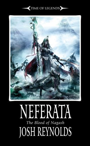 Neferata: The Blood of Nagash (Time of Legends) PDF Download