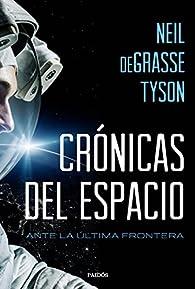 Crónicas del espacio par Neil deGrasse Tyson