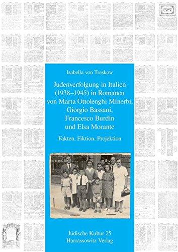 Judenverfolgung in Italien (1938–1945) in Romanen von Marta Ottolenghi Minerbi, Giorgio Bassani, Francesco Burdin und Elsa Morante: Fakten, Fiktion, ... Religion und Literatur, Band 25)