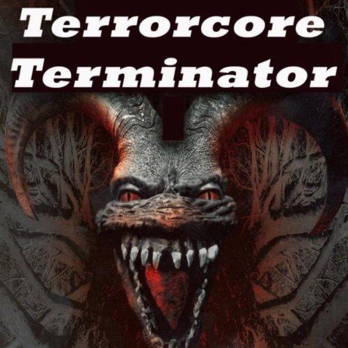 Terrorcore Terminator