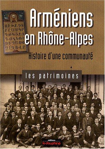 Arméniens en Rhône-Alpes : Histoire d'une communauté
