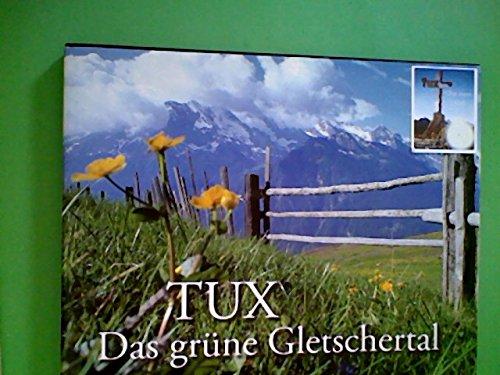 tux-das-grune-gletschertal-mit-297-bilder-gebundene-ausgabe-by-ilse-wec