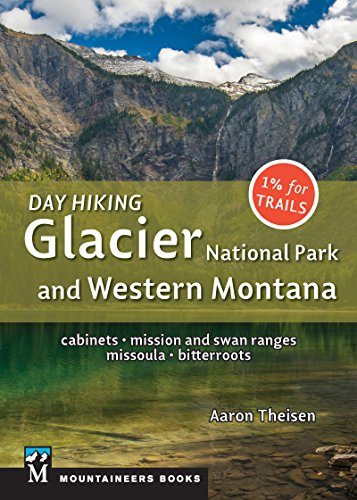 Day Hiking: Glacier National Park & Western Montana: Cabinets, Mission and Swan Ranges, Missoula, Bitterroots - Glacier National Park, Backpacking