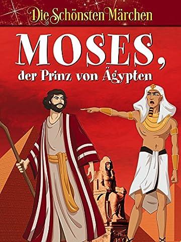 Moses der Prinz von Ägypten - Die schönsten Märchen der Welt
