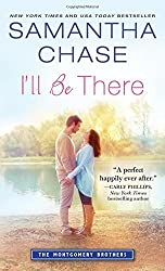 I'll Be There (Montgomery Brothers) by Samantha Chase (2015-12-01)