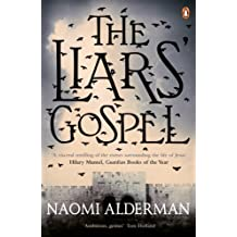 The Liars' Gospel by Naomi Alderman (2013-04-25)