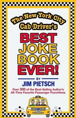 [(The New York City Cab Driver's Best Joke Book Ever!)] [By (author) Jim Pietsch] published on (June, 2015)