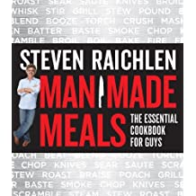 Man Made Meals: The Essential Cookbook For Guys (Turtleback School & Library Binding Edition) by Steven Raichlen (2014-05-06)