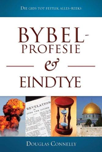 Bybelprofesie en eindtye (Afrikaans Edition)