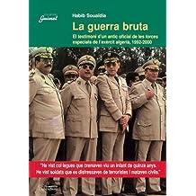 La guerra bruta: El testimoni d'un antic oficial de les forces especials de l'exèrcit algerià, 1992-2000 (Guimet)