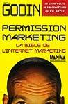 Permission marketing : La bible de l'...
