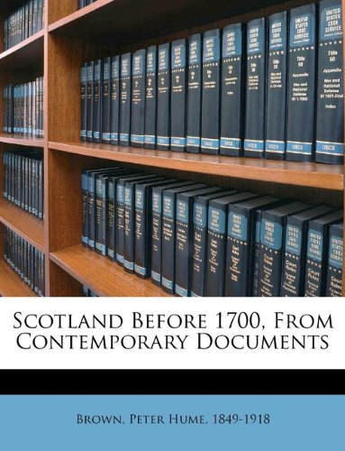 Scotland Before 1700, From Contemporary Documents