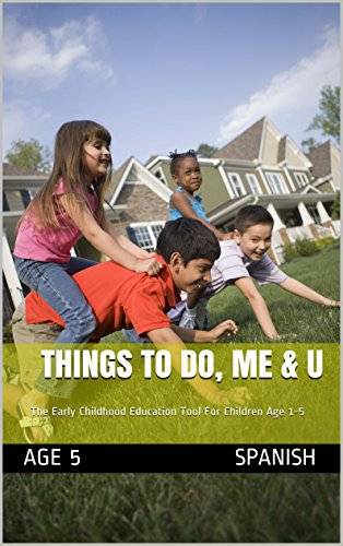 Things To Do, Me & U: The Early Childhood Education Tool For Children Age 1-5 por Age 5 Spanish