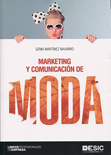 MARKETING Y COMUNICACIÓN DE MODA par GEMA MARTÍNEZ NAVARRO