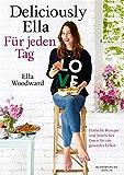 Deliciously Ella - Für jeden Tag: Einfache Rezepte und köstliches Essen für ein gesundes Leben (German Edition)