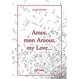 Amor, mon amour, my love...