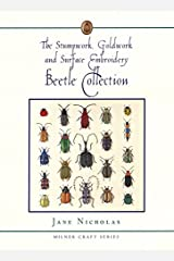 Stumpwork, Goldwork & Surface Embroidery: The Beetle Collection (Milner Craft Series) Hardcover