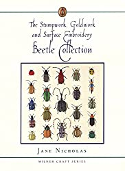 The Stumpwork, Goldwork & Surface Embroidery Beetle Collection: The Beetle Collection (Milner Craft)