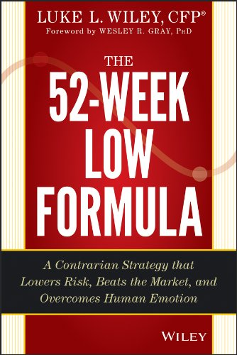 the-52-week-low-formula-a-contrarian-strategy-that-lowers-risk-beats-the-market-and-overcomes-human-