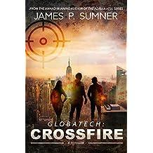 Crossfire: A GlobaTech Thriller (Book #1) (GlobaTech Series)