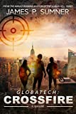 Crossfire: A Thriller (GlobaTech #1) (GlobaTech Series) (English Edition)