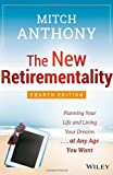 The New Retirementality: Planning Your Life and Living Your Dreams...at Any Age You Want by Anthony, Mitch (2014) Paperback