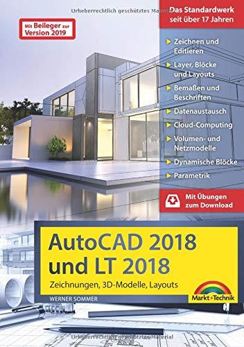 AutoCAD 2018 und LT2018 inkl. Beileger für Version 2019 mit allen NEUHEITEN der 2019er Version Zeichnungen, 3D-Modelle, Layouts (Kompendium / Handbuch)