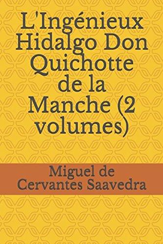 L'Ingnieux Hidalgo Don Quichotte de la Manche (2 volumes)