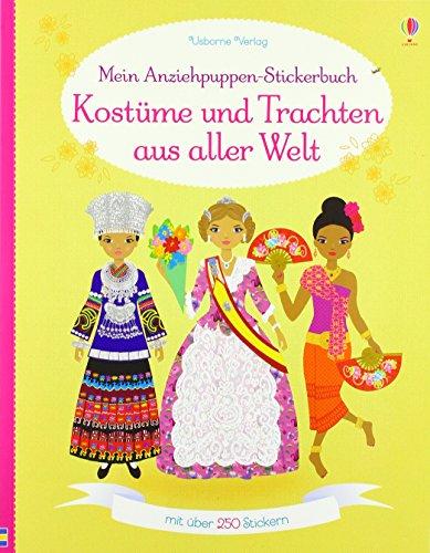Mein Anziehpuppen-Stickerbuch: Kostüme und Trachten aus aller Welt (Traditionelle Kostüm)