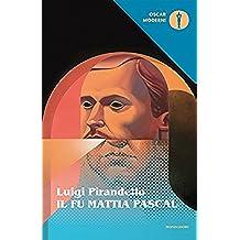 Il fu Mattia Pascal (Mondadori) (Oscar classici moderni Vol. 1)
