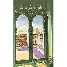 AL- ANDALUS, EL SUEÑO DE UN CALIFA