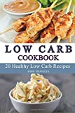Low Carb: 20 Healthy Low Carb Recipes (Low Carb, Low Carb Cookbook, Low Carb Diet, Low Carb Recipes, Low Carb Slow Cooker, Low Carb Slow Cooker Recipes)