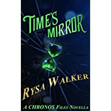 Time's Mirror: CHRONOS Files 2.5 (The CHRONOS Files) (English Edition)