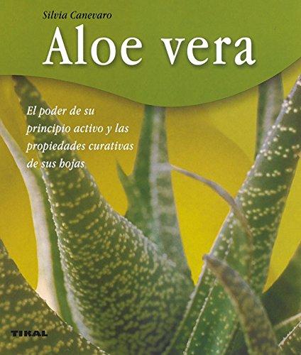 Aloe Vera. El Poder De Su Principio Activo (Bienestar)