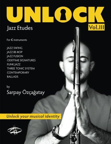 Unlock: Jazz Etudes: Volume 3 por Sarpay Ozcagatay