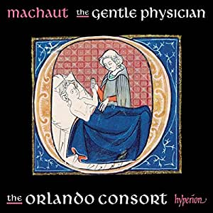 Machaut: The Gentle Physician [The Orlando Consort] [Hyperion: CDA68206]