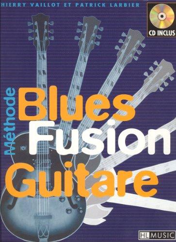 Blues Fusion Guitare (méthode) + 1 CD par Patrick Larbier, Thierry Vaillot