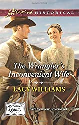 The Wrangler's Inconvenient Wife (Wyoming Legacy) by Lacy Williams (2014-08-05)