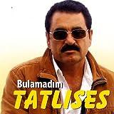 Songtexte von İbrahim Tatlıses - Bulamadım