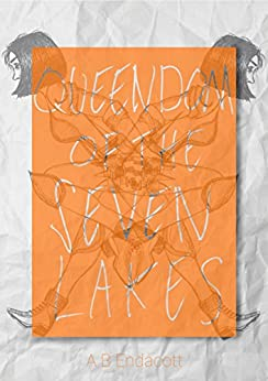 Queendom of the Seven Lakes (Legends of the Godskissed Continent) (English Edition) di [Endacott, A B]