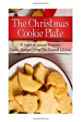 The Christmas Cookie Plate: 50 Years of Award-Winning Cookie Recipes From The Russell Kitchen by Julie Schoen (2012-12-11)