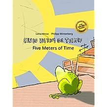 Cinco metros de tiempo/Five Meters of Time: Libro infantil ilustrado español-inglés (Edición bilingüe) - 9781497589001