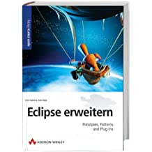 Eclipse erweitern: Prinzipien, Plugins und Patterns (Open Source Library)