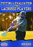 Testing and Evaluation for Lacrosse Players by Rob Rose