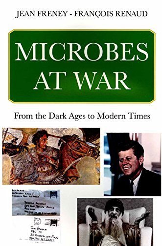 Microbes at war - From the Dark Ages to Modern Times